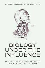 Biology Under the Influence: Dialectical Essays on the Coevolution of Nature...