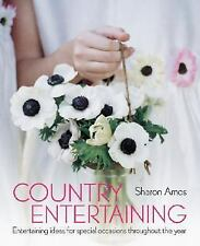 Country Entertaining : Entertaining Ideas for Special Occasions Throughout...