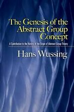 The Genesis of the Abstract Group Concept: A Contribution to the History of the