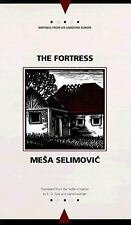 The Fortress (Writings from an Unbound Europe) by Selimovic, Mesa
