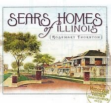 Sears Homes of Illinois by Rosemary Fuller Thornton (2010, Paperback)