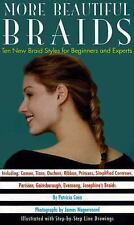More Beautiful Braids: Ten New Braid Styles for Beginners and Experts