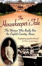 The Housekeeper's Tale: The Women Who Really Ran the English Country House, Boas