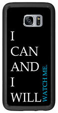 I Can And I Will Watch Me For Samsung Galaxy S7 G930 Case Cover by Atomic Market