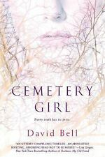 Cemetery Girl by David Bell (2011, Paperback)
