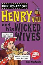Henry VIII and his Wicked Wives (Horribly Famous), MacDonald, Alan, Very Good co
