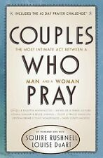 Couples Who Pray : The Most Intimate Act Between a Man and a Woman by Squire...