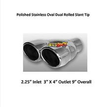 "Polished Stainless Oval Dual Rolled Exhaust Tip 2.25"" IN 3"" X 4"" Out 9"" Overall"