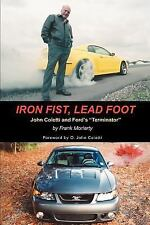 Iron Fist, Lead Foot : John Coletti and Ford's Terminator by Frank Moriarty...