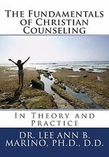 The Fundamentals of Christian Counseling : In Theory and Practice by Lee Ann...