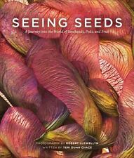 NEW - Seeing Seeds: A Journey into the World of Seedheads, Pods, and Fruit