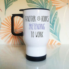 Another 8 Hours Pretending To Work Travel Mug | Flask | Thermal Cup | Funny