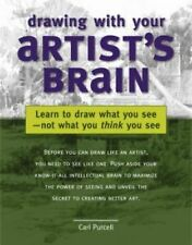 Drawing with Your Artist's Brain: Learn to Draw What You See, Not What You Think