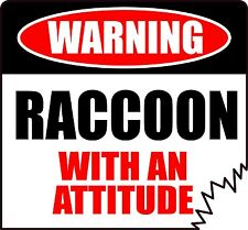"WARNING RACCOON WITH AN ATTITUDE 4"" TATTERED EDGE STICKER"