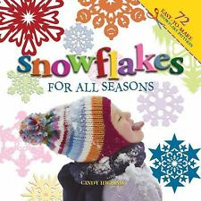 Snowflakes for all Seasons: 72 Fold & Cut Paper Snowflakes, Higham, Cindy