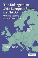 The Enlargement of the European Union and NATO: Ordering from the Menu in