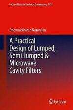 Lecture Notes in Electrical Engineering Ser.: A Practical Design of Lumped,...