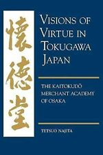 Visions of Virtue in Tokugawa Japan: The Kaitokudo Merchant Academy of Osaka