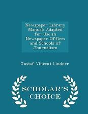 Newspaper Library Manual : Adapted for Use in Newspaper Offices and Schools...