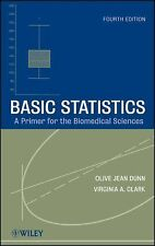 Basic Statistics : A Primer for the Biomedical Sciences by Olive Jean Dunn...
