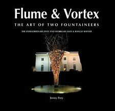 Flume & Vortex: The Art of Two Fountaineers, Pery, Jenny, Good, Hardcover
