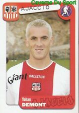 017 YOHAN DEMONT FRANCE AC AJACCIO STICKER FOOT 2005 PANINI