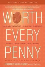 Worth Every Penny: Build a Business That Thrills Your Customers and Still Charge
