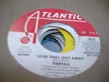 Rock Promo NM! 45 FIREFALL Love That Got Away on Atlantic (promo)