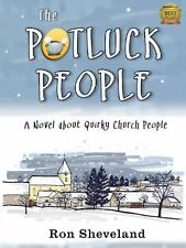 The Potluck People : A Novel about Quirky Church People 1 by Ron Sheveland...