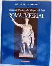 ROMA IMPERIAL - HISTORIA DE LA HUMANIDAD Nº 11 - VER INDICE Y FOTOS