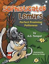 Sophisticated Lemurs: Perfect Prosimian Politeness by Tempel, A. C.