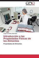 Introducci�n a Las Propiedades F�sicas de Los Alimentos by V�lez Ruiz Jorge...