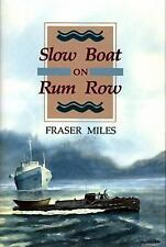 Slow Boat on Rum Row, Miles, Fraser, New Books