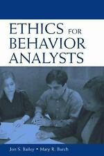Ethics for Behavior Analysts: A Practical Guide to the Behavior Analyst Certific