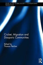 Sport in the Global Society - Contemporary Perspectives: Cricket, Migration...