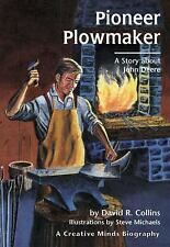 Pioneer Plowmaker: A Story About John Deere (Creative Minds Biographies) (Creati