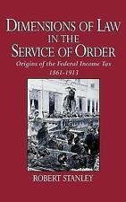 Dimensions of Law in the Service of Order : Origins of the Federal Income...