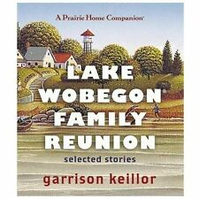 Lake Wobegon Family Reunion : Selected Stories by Garrison Keillor (2013, CD,...