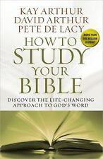 How to Study Your Bible: Discover the Life-Changing Approach to God's Word, De L