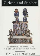 Citizen and Subject: Contemporary Africa and the Legacy of Late Colonialism (Pri