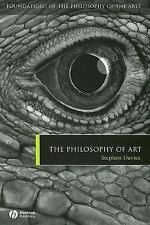 Foundations of the Philosophy of the Arts: Philosophy of Art by Stephen...