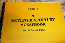CUSTER LITTLE BIG HORN 'A SEVENTH CAVALRY SCRAPBOOK BOOK 7' JOHN CARROLL