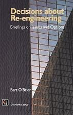 Decisions about Re-Engineering : Briefings on Issues and Options by Chapman...