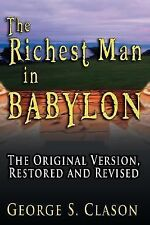 The Richest Man in Babylon : The Original Version, Restored and Revised by Geor…