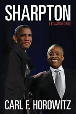 Sharpton : A Demagogue's Rise by Carl F. Horowitz (2015, Paperback)