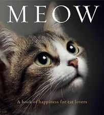 Meow : A Book of Happiness for Cat Lovers by Anouska Jones (2015, Hardcover)