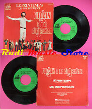 LP 45 7'' MICHEL FUGAIN ET LE BIG BAZAR Le printemps Dis moi 1976 no cd mc dvd