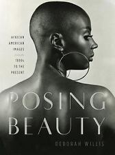 Posing Beauty : African American Images from the 1890s to the Present by...