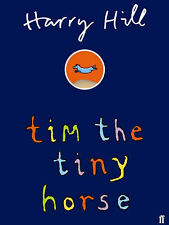 Harry Hill Tim the Tiny Horse Very Good Book