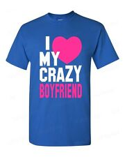 I Love my Crazy Boyfriend funny T-SHIRT super cute couple beauty love tee